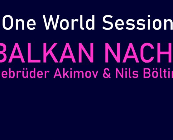 One World Session: Balkan Nacht